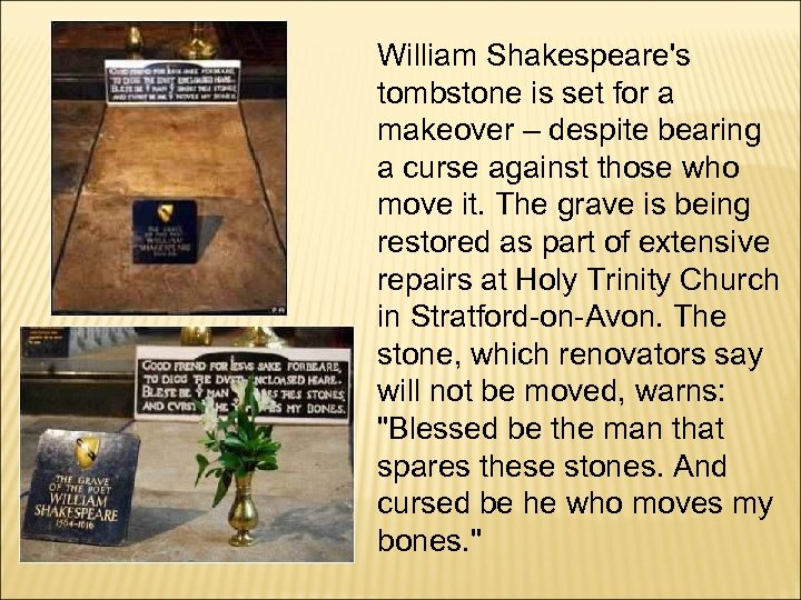 William Shakespeare's tombstone is set for a makeover – despite bearing a curse against