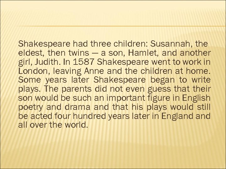 Shakespeare had three children: Susannah, the eldest, then twins — a son, Hamlet, and