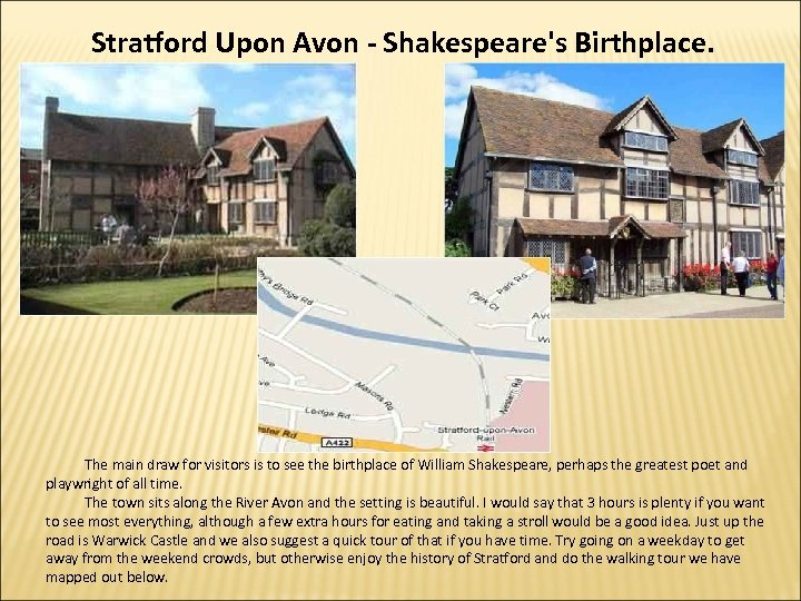 Stratford Upon Avon - Shakespeare's Birthplace. The main draw for visitors is to see