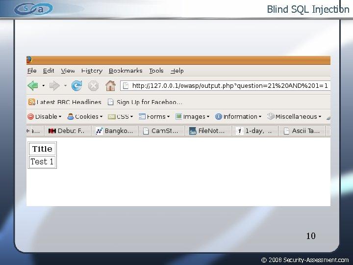 Blind SQL Injection 10 © 2008 Security-Assessment. com