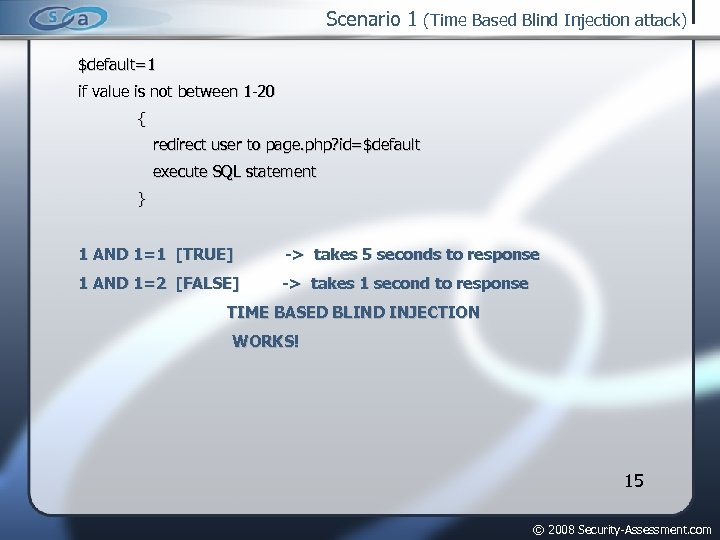 Scenario 1 (Time Based Blind Injection attack) $default=1 if value is not between 1