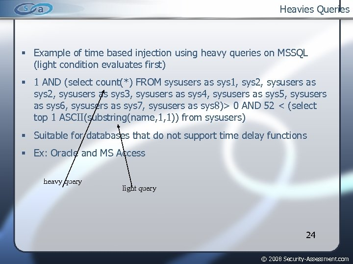 Heavies Queries Example of time based injection using heavy queries on MSSQL (light condition