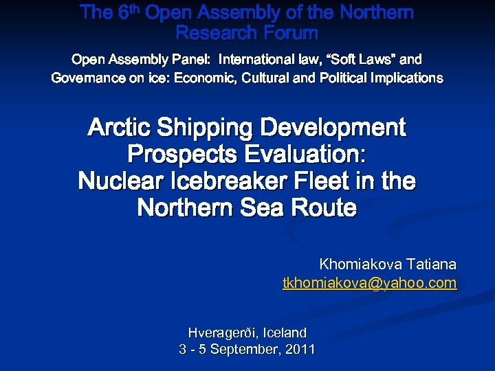 The 6 th Open Assembly of the Northern Research Forum Open Assembly Panel: International