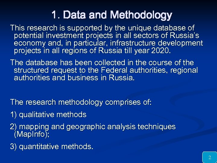 1. Data and Methodology This research is supported by the unique database of potential