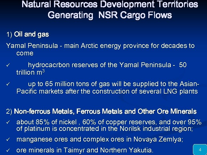 Natural Resources Development Territories Generating NSR Cargo Flows 1) Oil and gas Yamal Peninsula