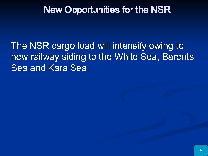 New Opportunities for the NSR The NSR cargo load will intensify owing to new