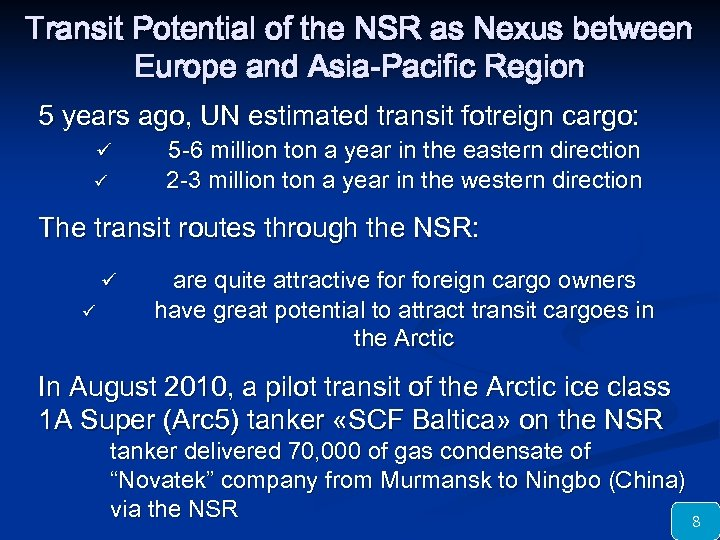 Transit Potential of the NSR as Nexus between Europe and Asia-Pacific Region 5 years