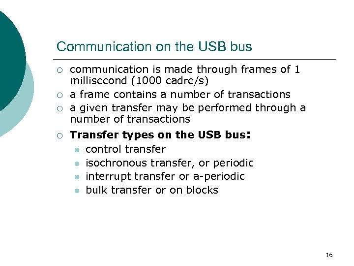 Communication on the USB bus ¡ ¡ communication is made through frames of 1