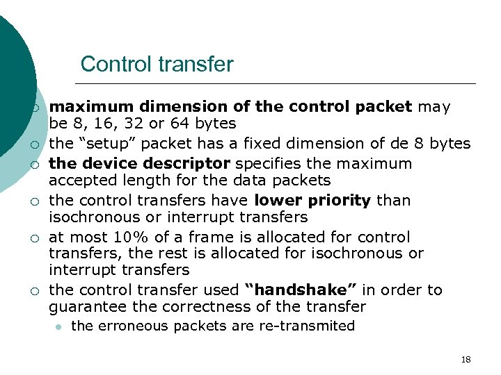 Control transfer ¡ ¡ ¡ maximum dimension of the control packet may be 8,