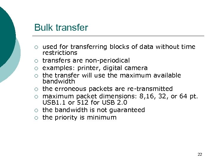 Bulk transfer ¡ ¡ ¡ ¡ used for transferring blocks of data without time