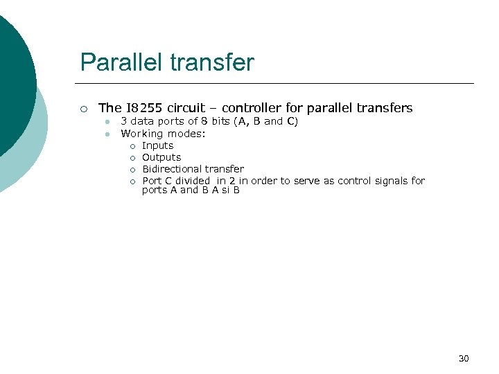 Parallel transfer ¡ The I 8255 circuit – controller for parallel transfers l l