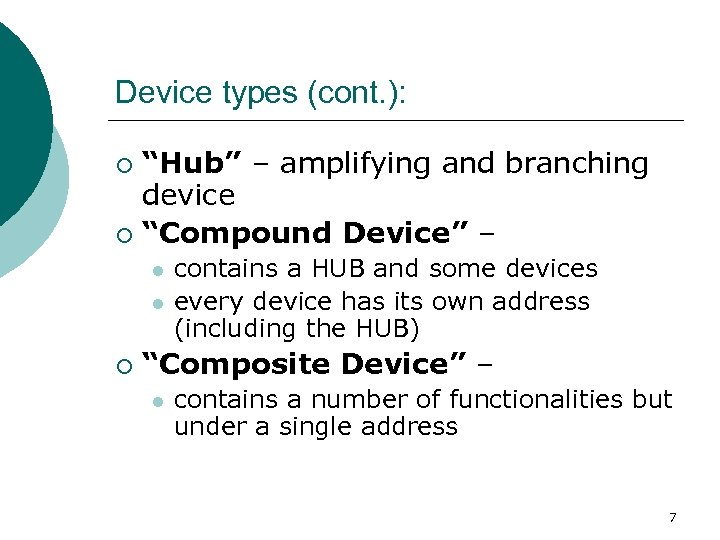 "Device types (cont. ): ""Hub"" – amplifying and branching device ¡ ""Compound Device"" –"
