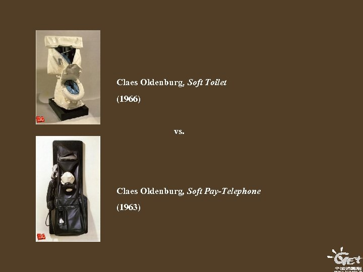Claes Oldenburg, Soft Toilet (1966) vs. Claes Oldenburg, Soft Pay-Telephone (1963)