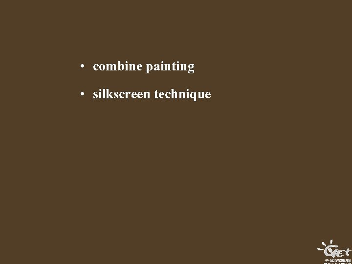 • combine painting • silkscreen technique