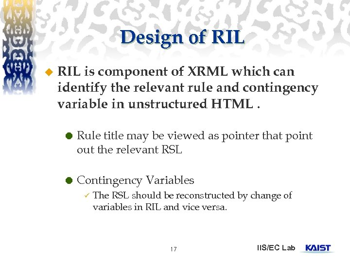 Design of RIL u RIL is component of XRML which can identify the relevant