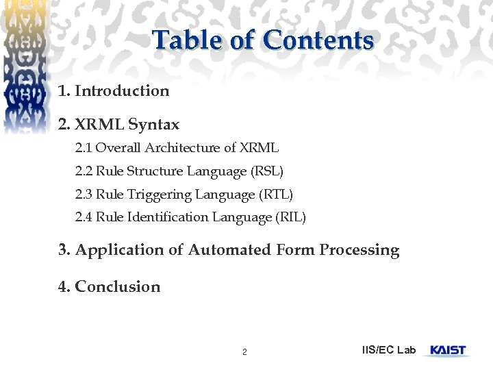 Table of Contents 1. Introduction 2. XRML Syntax 2. 1 Overall Architecture of XRML