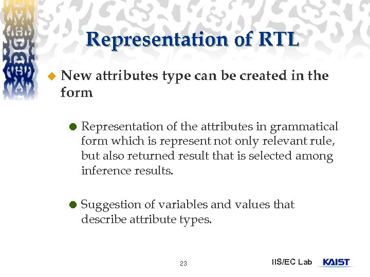 Representation of RTL u New attributes type can be created in the form Representation