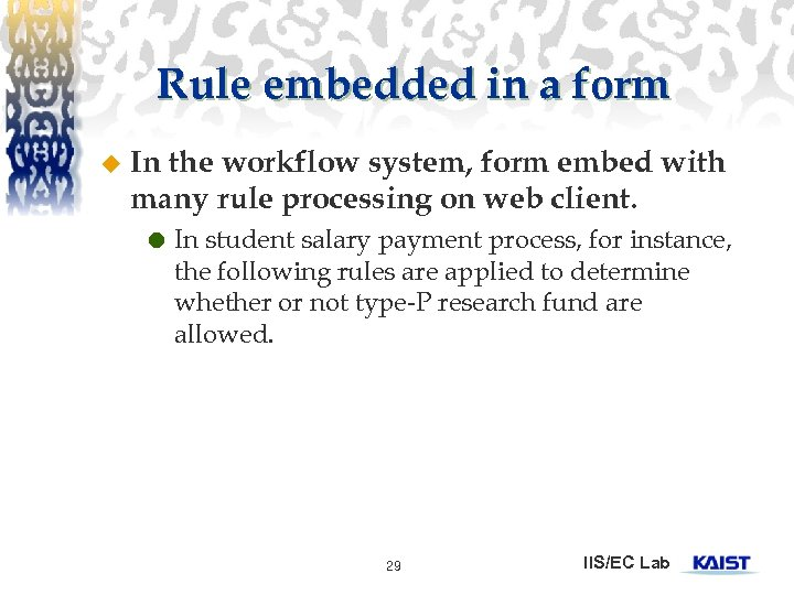 Rule embedded in a form u In the workflow system, form embed with many
