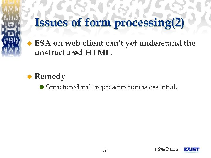 Issues of form processing(2) u ESA on web client can't yet understand the unstructured