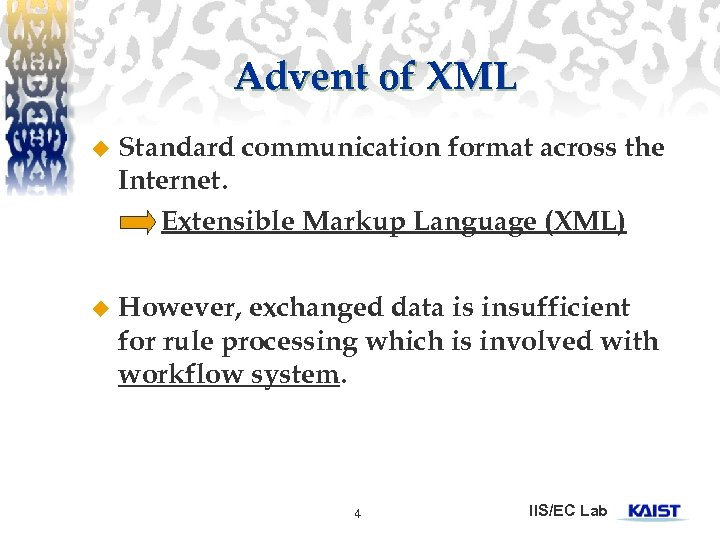 Advent of XML u Standard communication format across the Internet. Extensible Markup Language (XML)