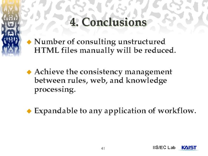 4. Conclusions u Number of consulting unstructured HTML files manually will be reduced. u