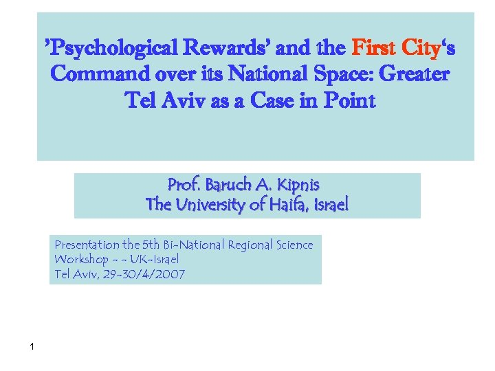 'Psychological Rewards' and the First City's Command over its National Space: Greater Tel Aviv