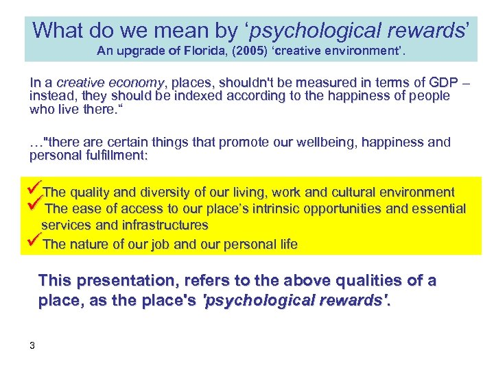 What do we mean by 'psychological rewards' An upgrade of Florida, (2005) 'creative environment'.