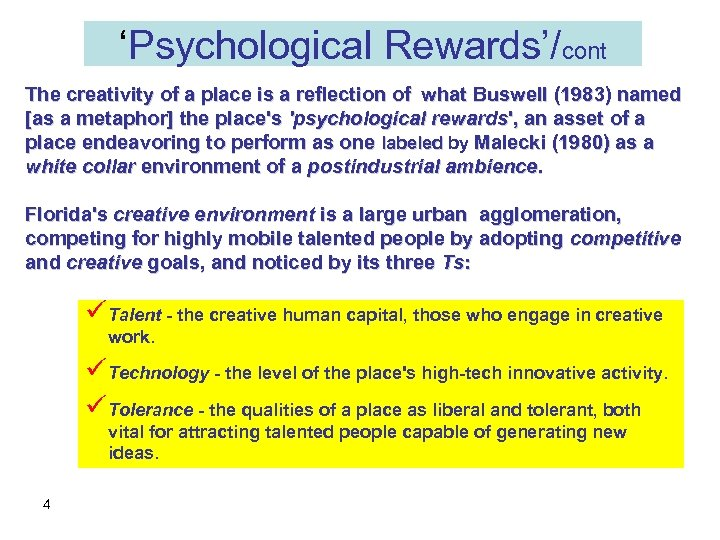 'Psychological Rewards'/cont The creativity of a place is a reflection of what Buswell (1983)