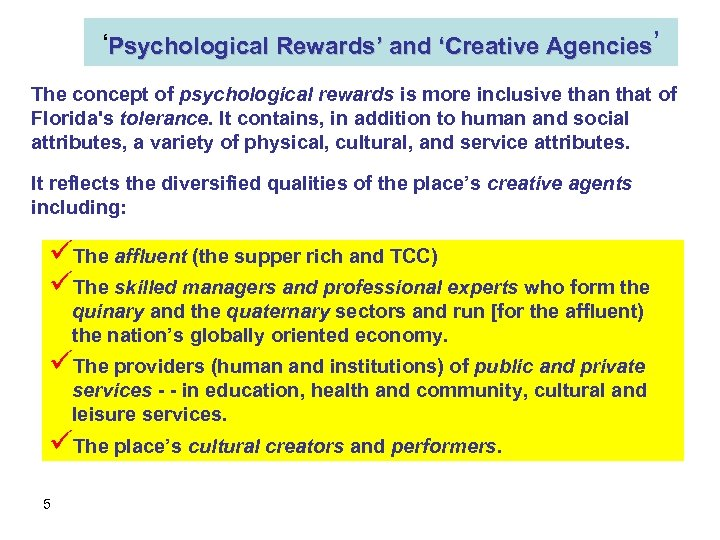 'Psychological Rewards' and 'Creative Agencies' The concept of psychological rewards is more inclusive than