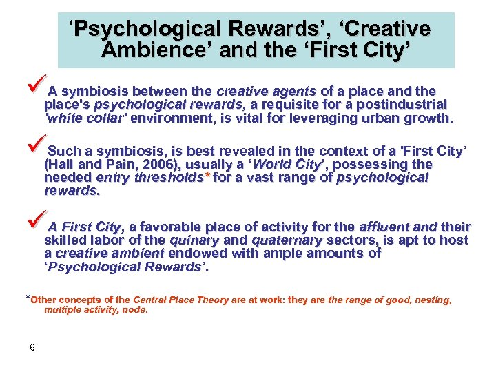'Psychological Rewards', 'Creative Ambience' and the 'First City' üplace's psychological rewards, a requisite of