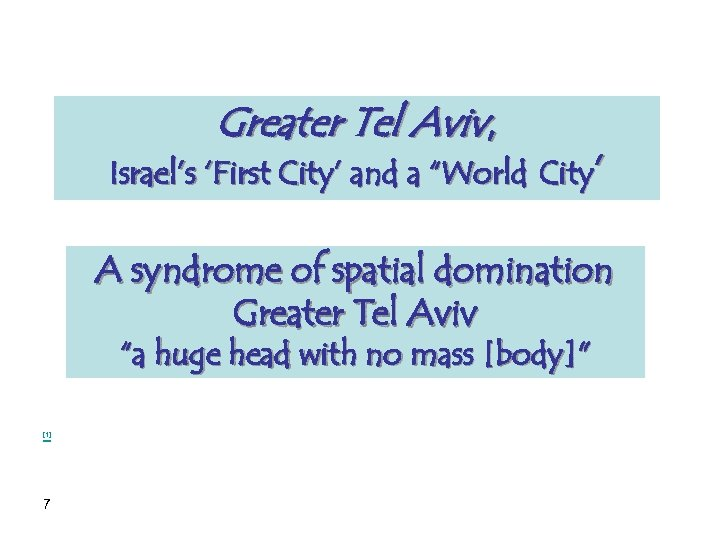 "Greater Tel Aviv, Israel's 'First City' and a ""World City' A syndrome of spatial"