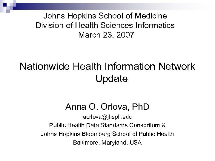 Johns Hopkins Schoo. I of Medicine Division of Health Sciences Informatics March 23, 2007