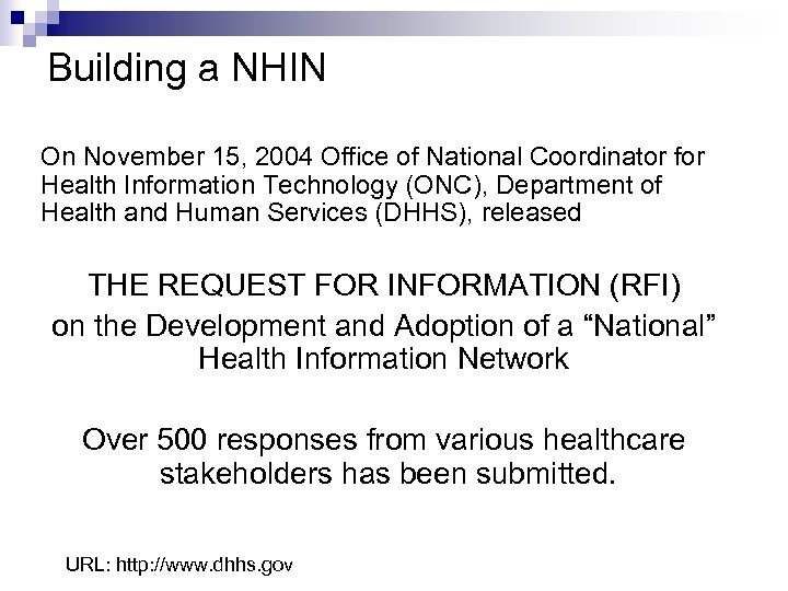 Building a NHIN On November 15, 2004 Office of National Coordinator for Health Information