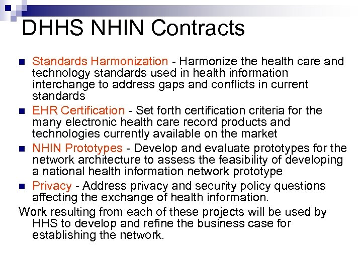 DHHS NHIN Contracts Standards Harmonization - Harmonize the health care and technology standards used