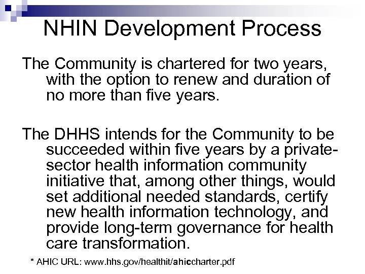 NHIN Development Process The Community is chartered for two years, with the option to