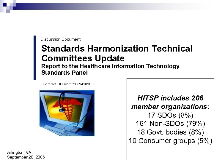Discussion Document Standards Harmonization Technical Committees Update Report to the Healthcare Information Technology Standards