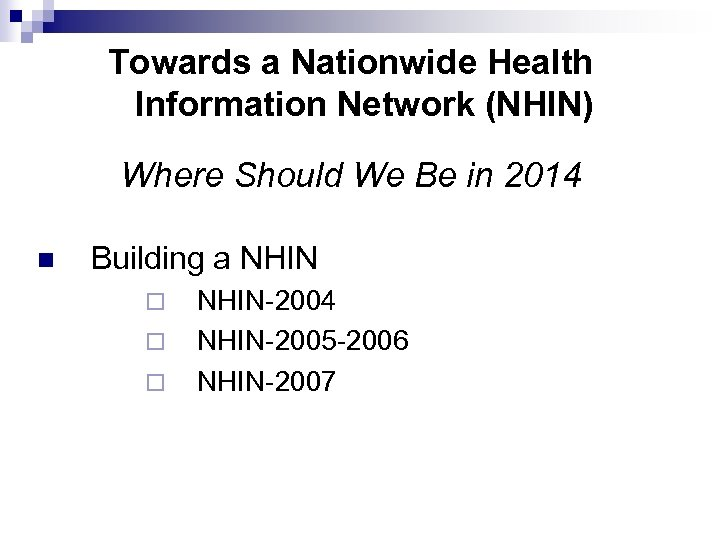 Towards a Nationwide Health Information Network (NHIN) Where Should We Be in 2014 n