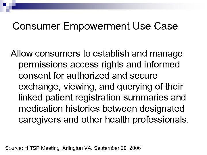 Consumer Empowerment Use Case Allow consumers to establish and manage permissions access rights and