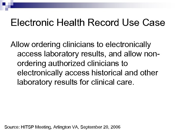 Electronic Health Record Use Case Allow ordering clinicians to electronically access laboratory results, and