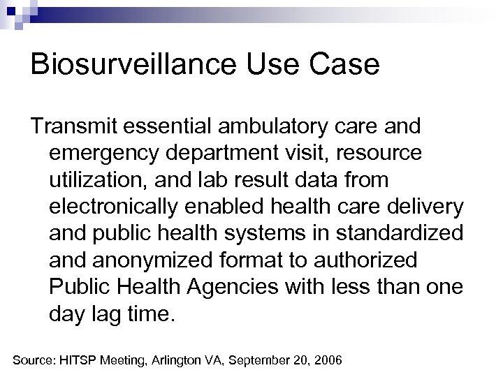 Biosurveillance Use Case Transmit essential ambulatory care and emergency department visit, resource utilization, and