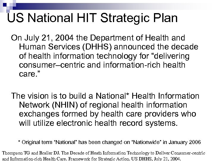 US National HIT Strategic Plan On July 21, 2004 the Department of Health and