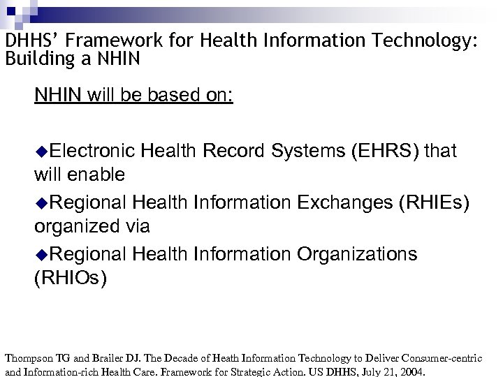 DHHS' Framework for Health Information Technology: Building a NHIN will be based on: u.