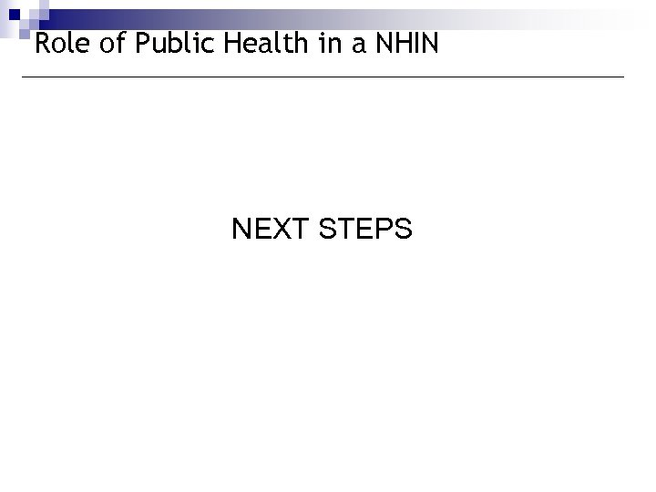 Role of Public Health in a NHIN NEXT STEPS