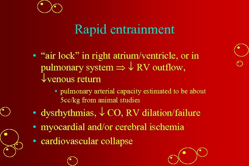 """Rapid entrainment • """"air lock"""" in right atrium/ventricle, or in pulmonary system RV outflow,"""