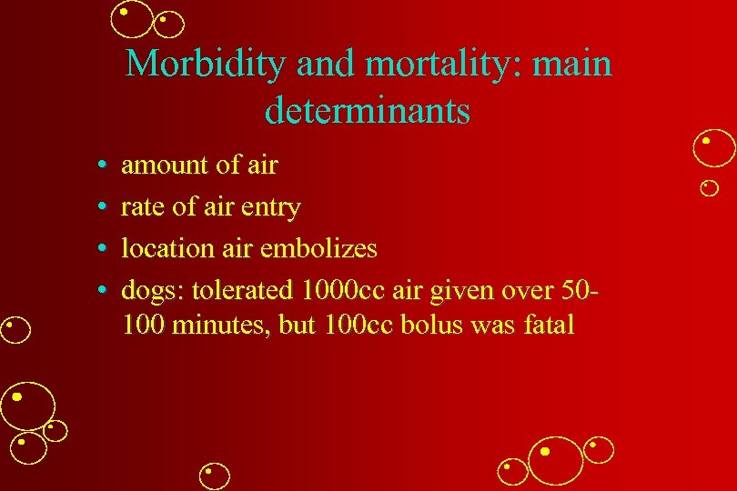 Morbidity and mortality: main determinants • • amount of air rate of air entry
