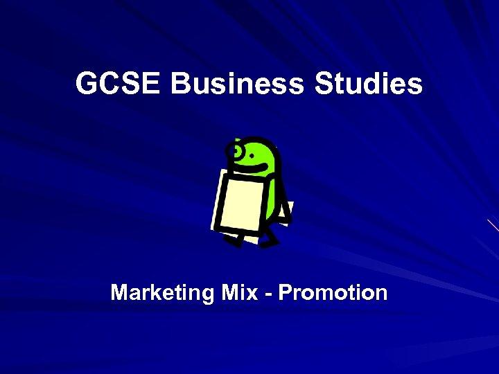 GCSE Business Studies Marketing Mix - Promotion