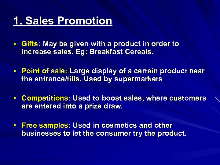 1. Sales Promotion § Gifts: May be given with a product in order to
