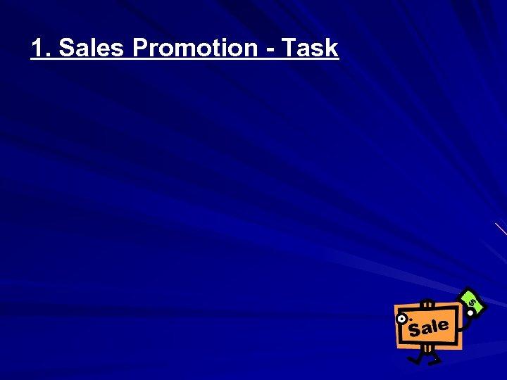 1. Sales Promotion - Task