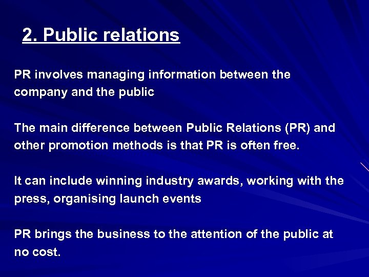 2. Public relations PR involves managing information between the company and the public The