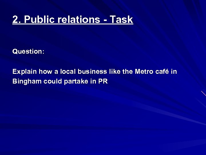 2. Public relations - Task Question: Explain how a local business like the Metro